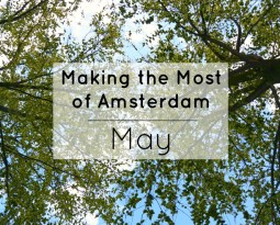 Making The Most of Amsterdam: May
