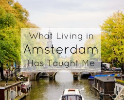 What Living in Amsterdam Has Taught Me
