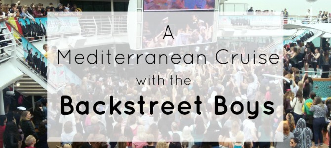A Mediterranean Cruise with the Backstreet Boys