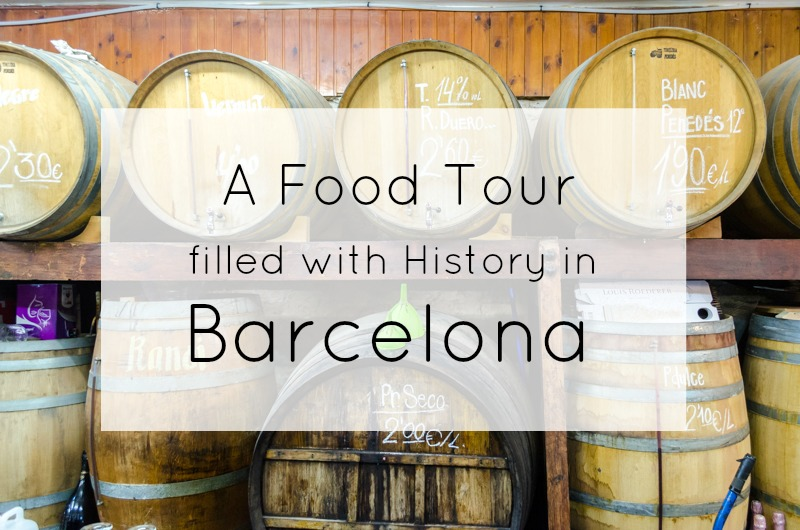 A Food Tour filled with History in Barcelona