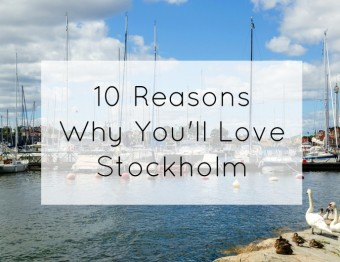 10 Reasons to visit Stockholm