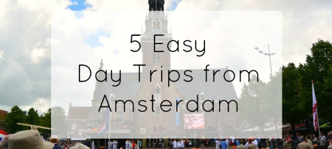 5 Easy Day Trips from Amsterdam