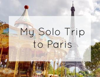 My Solo Trip to Paris
