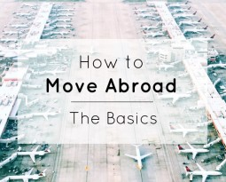 How to Move Abroad: The Basics