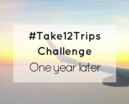 One year later…The #Take12Trips Challenge