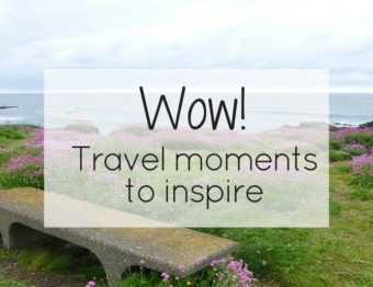 """Wow!"" travel moments to inspire"