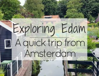 Exploring Edam: A quick trip from Amsterdam