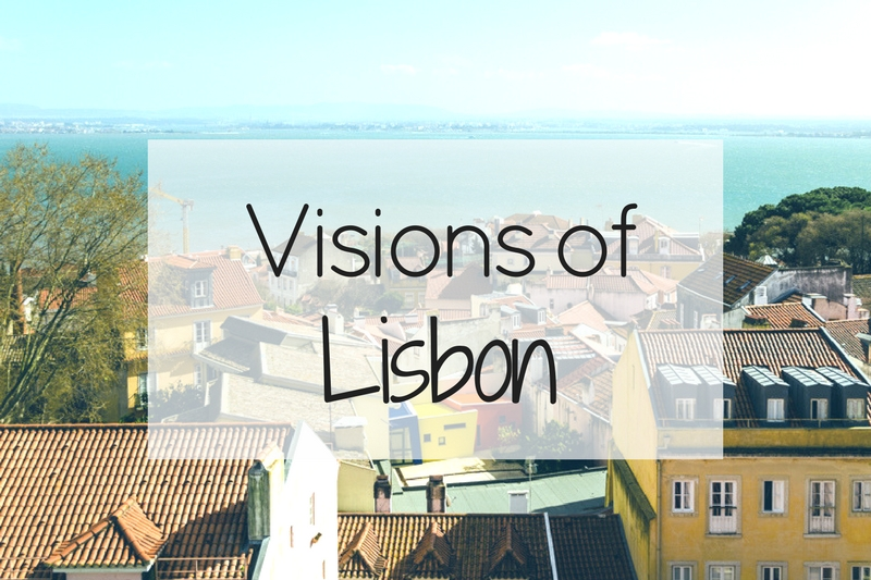 Visions of Lisbon
