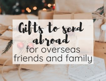 Gifts to send abroad for overseas friends and family (or for someone moving abroad)